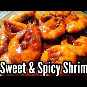 SUPER QUICK AND EASY SWEET AND SPICY SHRIMP | Sweet and Spicy Shrimp Recipe | Taste Buds PH