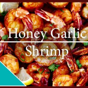 How to make Honey Garlic Shrimp | Easy Garlic Shrimp Recipe